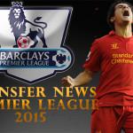 Rangkuman Bursa Transfer Musim Panas Liga Utama Inggris